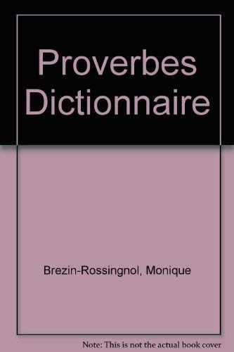 Dictionnaire Des Proverbes Francais Anglais Dictionary Of Proverbs English French French And English Edition Brezin Rossignol Monique 9782856081020 Amazon Com Books
