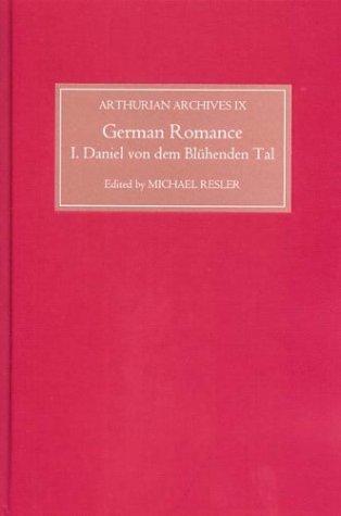 German Romance I: Daniel von dem Blühenden Tal (Arthurian Archives) (v. 1) by Brand: D.S.Brewer