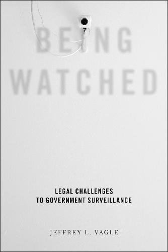 Being Watched: Legal Challenges to Government Surveillance