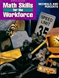 Math Skills for the Workforce: Decimals and Percents (Steck-Vaughn Math Skills for the Workforce)