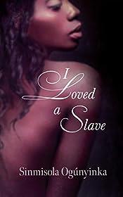 I loved a slave
