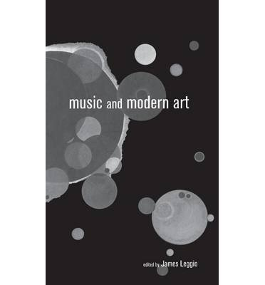 [(Music and Modern Art)] [Author: James Leggio] published on (March, 2002) pdf