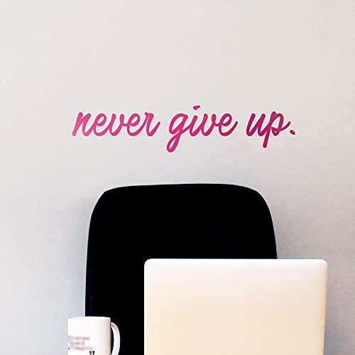 Wall Art Decal: Never Give Up - Large Vinyl Inspirational Decor for -