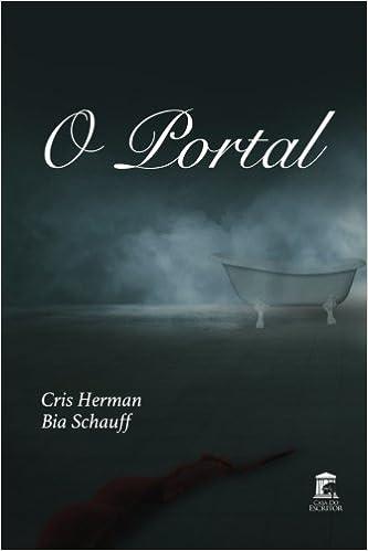 Amazon.com: O Portal (Portuguese Edition) (9781548352882): Cris Herman, Bia Schauff: Books