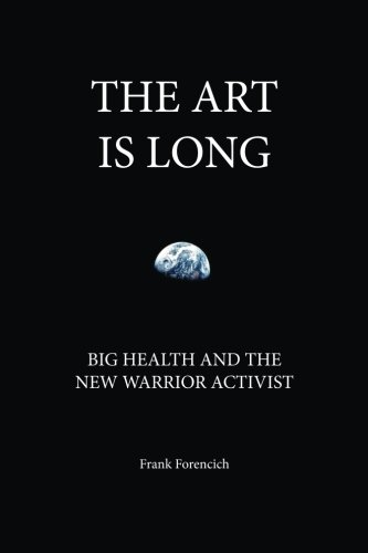 The Art is Long: Big Health and the New Warrior Activist