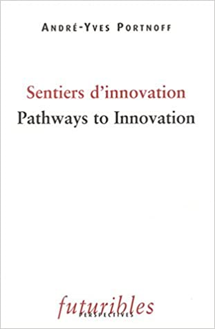 Téléchargement Sentiers d'innovation : Pathways to Innovation : Edition bilingue pdf