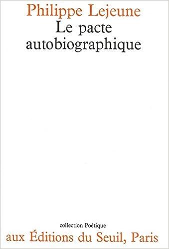 Le Pacte Autobiographique Philippe Lejeune 9782020042932