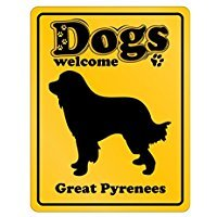 Dogs Welcome Great Pyrenees - Dogs - Parking Sign [ Decorative Novelty Sign Wall Plaque (Great Pyrenees Welcome Sign)