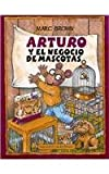 Arturo y el Negocio de Mascotas, Marc Brown, 1880507943