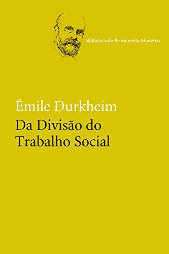 Da Divisão do Trabalho Social (Biblioteca do Pensamento Moderno)