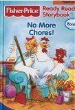 No More Chores, Fisher Price Ready Reader Storybook, Preschool (Fisher Price Ready Reader Storybook, Preschool)
