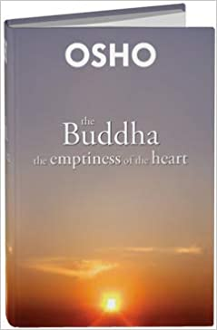 The Buddha: The Emptiness of the Heart: Amazon.in: Osho: Books