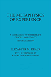 The Metaphysics of Experience: A Companion to Whitehead's Process and Reality (American Philosophy)