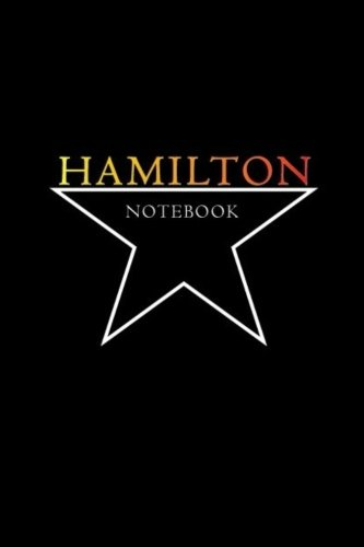 Hamilton Notebook: Alexander Hamilton American Revolution,110 Blank Lined Page Softcover Notes Journal, College Ruled Composition Notebook, Broadway Musical Gift, Students, Songwriting 6 x 9 inch by David Blank Publishing