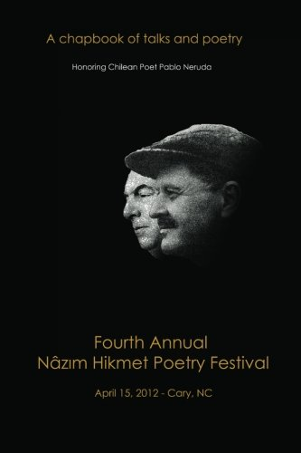 Fourth Annual Nazim Hikmet Poetry Festival - A Chapbook of Talks and Poetry