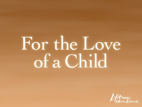 Love Child Watch - For the Love of a Child