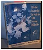 Effective Instruction of Students with Learning Difficulties : A Textbook for General Education and Special Education Teachers, Cegelka, Patricia T. and Berdine, William H., 0205162681