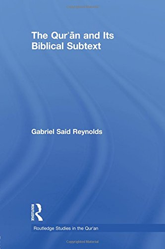 The Qur'an and its Biblical Subtext (Routledge Studies in the Qur'an)