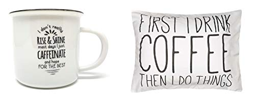 Painting Drinker - Collins Painting - Coffee Drinkers Bundle - I Don't Really Rise And Shine Most Days I Just Caffeinate And Hope For The Best 12 Oz Camp Mug With Coordinating Pillow Sham