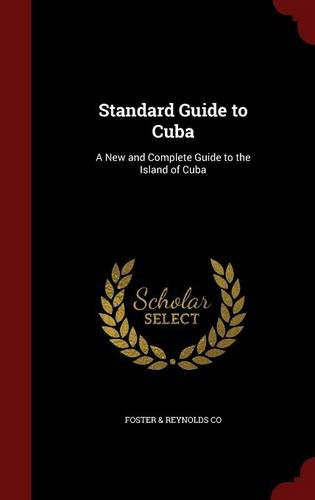 Standard Guide to Cuba: A New and Complete Guide to the Island of Cuba ebook