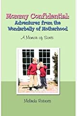Mommy Confidential: Adventures from the Wonderbelly of Motherhood Paperback