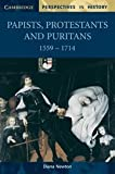 Papists, Protestants and Puritans 1559-1714, Diana Newton, 0521598451