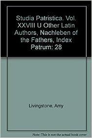 Book Studia Patristica. Vol. XXVIII - Other Latin Authors, Nachleben of the Fathers, Index Patrum: 28