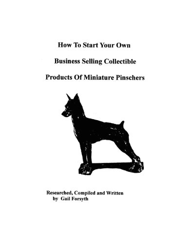 How To Start Your Own Business Selling Collectible Products Of Miniature Pinschers