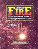 End in Fire : The Supernova in the Large Magellanic Cloud, Murdin, Paul, 0521374952