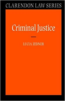 Criminal Justice (Clarendon Law Series) by Lucia Zedner (2004-09-16)