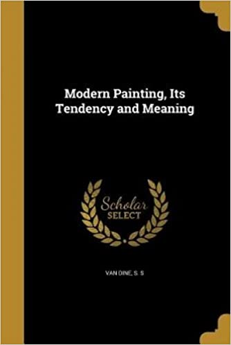 modern painting its tendency and meaning s s van dine