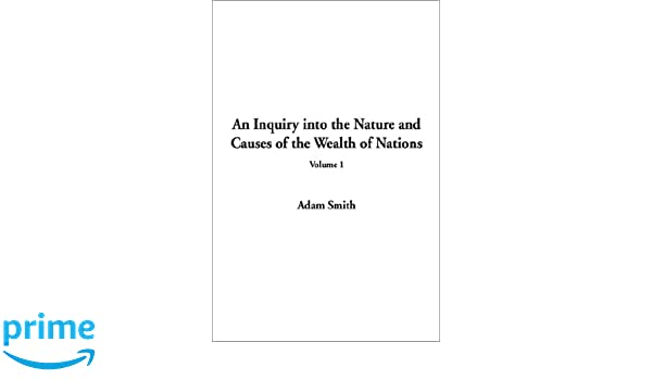 Inquiry Into The Nature And Causes Of The Wealth Of Nations An V1