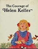 Courage of Helen Keller, Francene Sabin, 0893757551