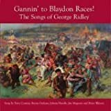 Gannin' To Blaydon Races! The Songs Of George Ridley