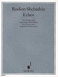 Echos Organ/sopranino Recorder Composer Rodion Shchedrin