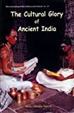 The Cultural Glory of Ancient India, Sures Chandra Banerji, 8124601372