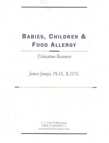 Babies, Children & Food Allergy : 2004: Ringbound by J A Hall Pubns
