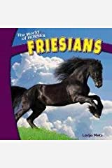 Friesians (The World of Horses) Paperback