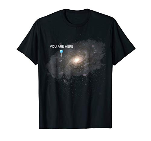You Are Here Universe Galaxy Funny Tshirts for Men and Women (You Are Here T Shirt)
