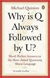 Why Is Q Always Followed by U?, Michael Quinion, 0141039248