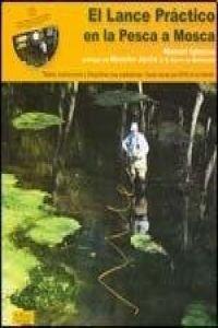 Descargar Libro Lance Practico En La Pesca A Mosca, El Manuel Iglesias