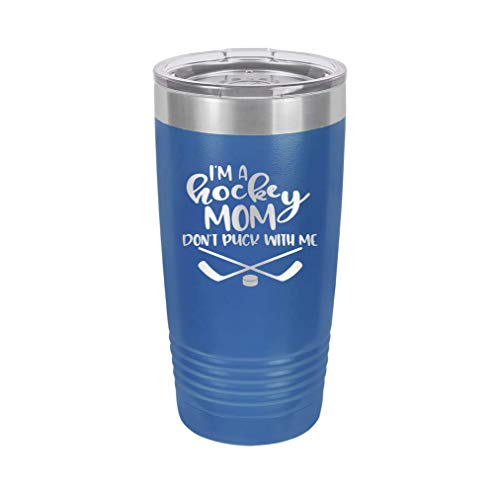 I'm a Hockey Mom. Don't Puck with Me - Engraved Tumbler Wine Mug Cup Unique Funny Birthday Gift Graduation Gifts for Men or Women Hockey puck nhl hocky Mother Mom (20 Ring, Royal)