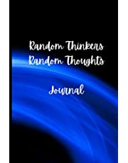 """RANDOM THINKERS RANDOM THOUGHTS JOURNAL: The """"Over Thinking Over-Thinker's"""" notebook, original random quotes for inspiration. Fun for friends, family, co-workers. Under $10! In Blue or Magenta"""