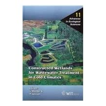 Natural Wetlands for Wastewater Treatment in Cold Climates / Constructed Wetlands for Wastewater Treatment in Cold Climates