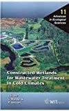 Natural Wetlands for Wastewater Treatment in Cold Climate Areas and Constructed Wetlands for Wastewater Treatment in Cold Climate Areas, Ulo Mander, P. D. Jenssen, 185312883X