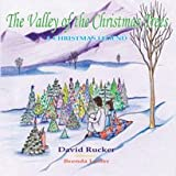 The Valley of the Christmas Trees, David Rucker, 1931643946
