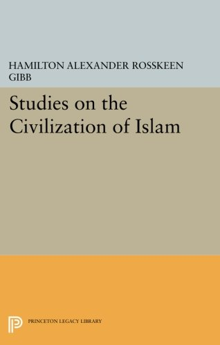 Download Studies on the Civilization of Islam (Princeton Legacy Library) PDF