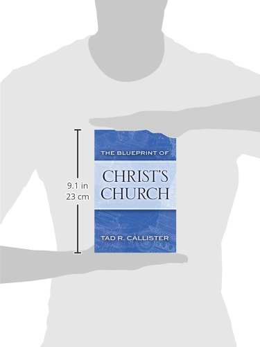 The blueprint of christs church tad r callister 9781629720210 the blueprint of christs church tad r callister 9781629720210 amazon books malvernweather Choice Image
