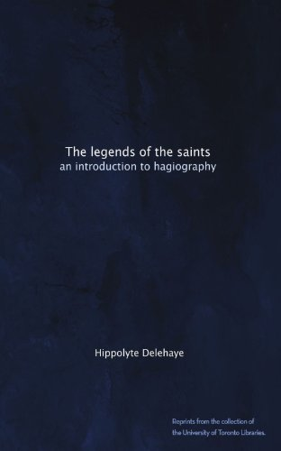 The legends of the saints: an introduction to hagiography