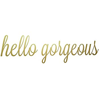 Amazon Com Hello Gorgeous Quote Mirror Decal Quotes Vinyl